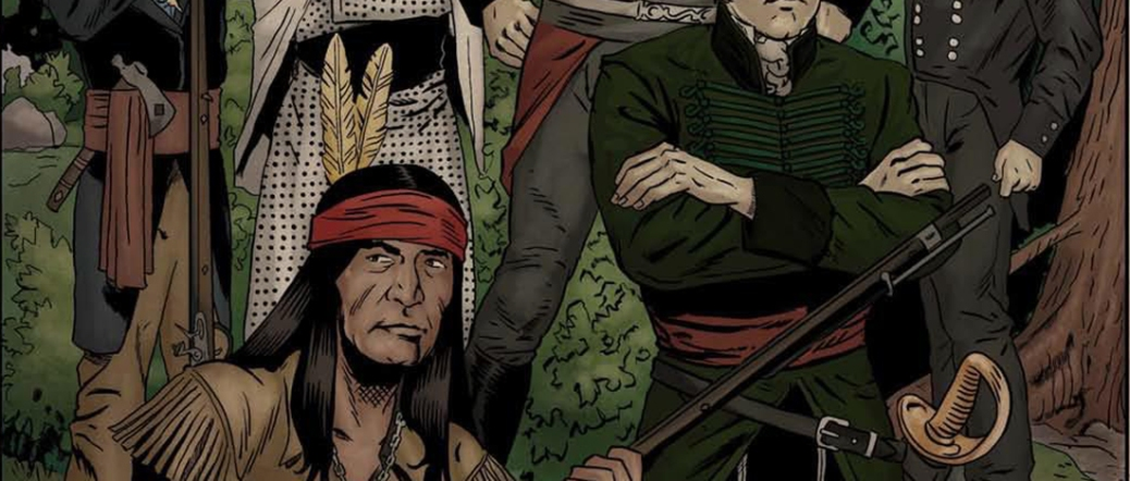 "Rebranding Canada with Comics: Sean Carlton looks at the new ""War of 1812: Forged in Fire"" and the Continuing Co-optation of Tecumseh"
