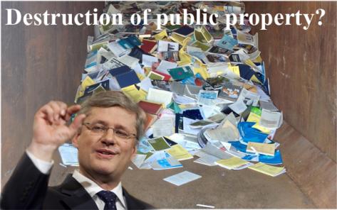 Stephen Harper Destruction of Public Property