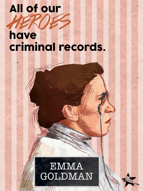 "EMMA GOLDMAN (Booking #23178) Goldman was an anarchist and feminist known for her political activism, writing, and speeches. She played a pivotal role in the development of anarchist political philosophy in North America and Europe in the first half of the 20th century. Arrested in 1917 with Alexander Berkman for conspiring to ""induce persons not to register"" for the newly instated WWI military draft."