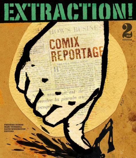 EXTRATION! Comix Reportage | Journalists:  Peter Cizek, Tamara Herman, Dawn Paley, and Sophie Toupin | Artists: Phil Angers, Jeff Lemire, Joe Ollmann, Carlos Santos, Alain Reno, Ruth Tait, Stanley Waney | Edited by Frédéric Dubois, Marc Tessier, and David Widgington